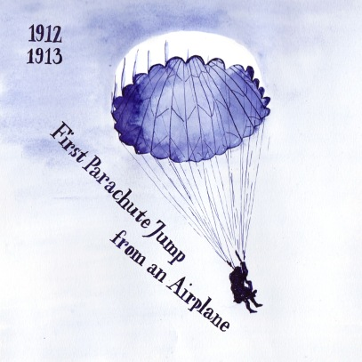 To gender-balance this a bit: The first parachute jump from a plane by a woman was accomplished by Tiny Broadwick, aka Georgie Broadwick, in 1913, unofficially twice already in 1912.